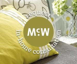 Request a McW in-home consultation